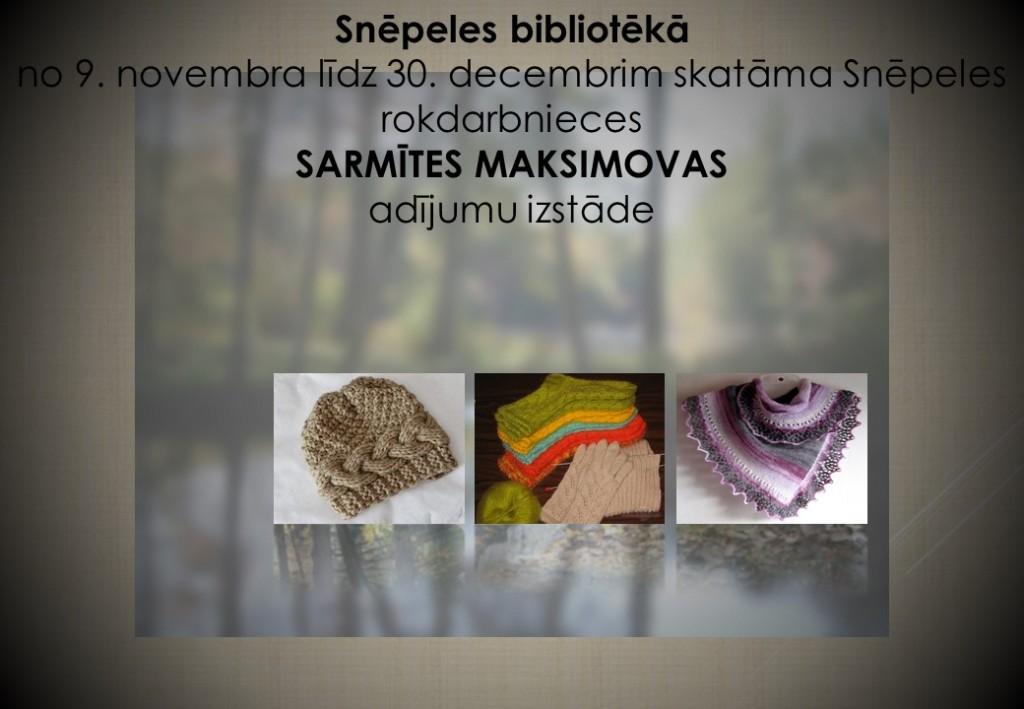 Snēpeles bibliotēkā no 9. novembra līdz 30. decembrim skatāmi Snēpelnieces Sarmītas Maksimovas adījumi. Nāciet, skatiet!