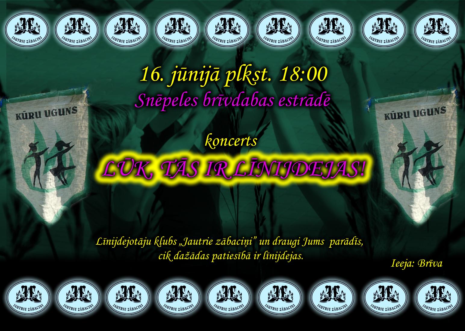 """16. jūnijs, 18:00 – Koncerts """"LŪK, TĀS IR LĪNIJDEJAS!"""""""