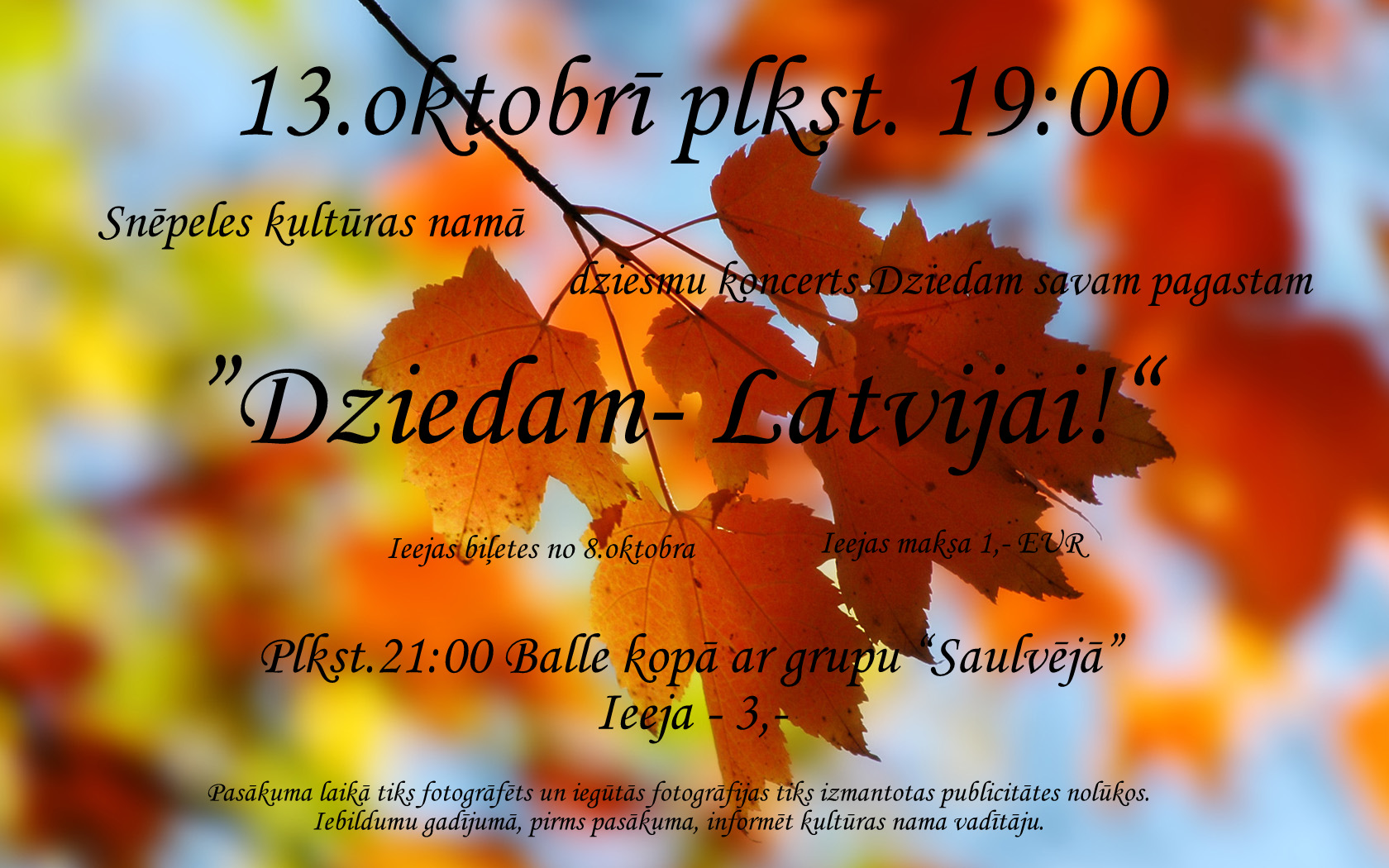 13. oktobrī 19:00 – Dziedam Latvijai!